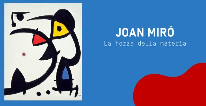 Joan Mirò. La forza della materia