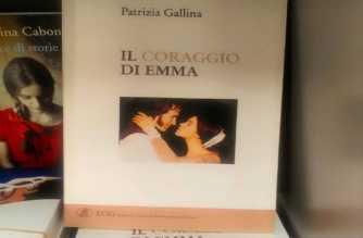 Il Coraggio di Emma: romanzo di Patrizia Gallina.